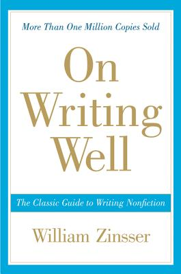 William Zinsser,  On Writing Well
