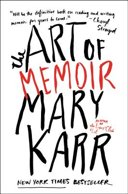 Mary Karr,   The Art of Memoir