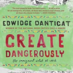 Edwidge Danticat,   Create Dangerously