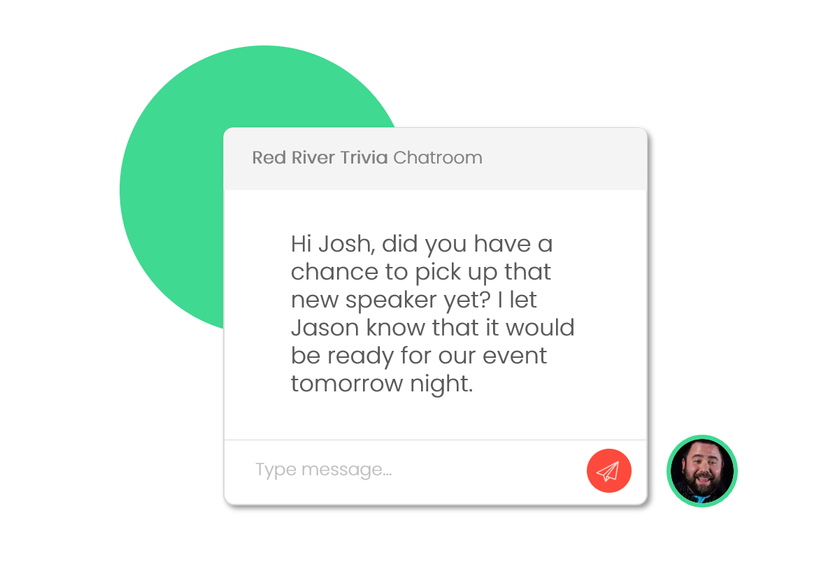 Team Chatroom - Connect with all of your team members to plan ahead or troubleshoot any potential issues that arise during your trivia nights.