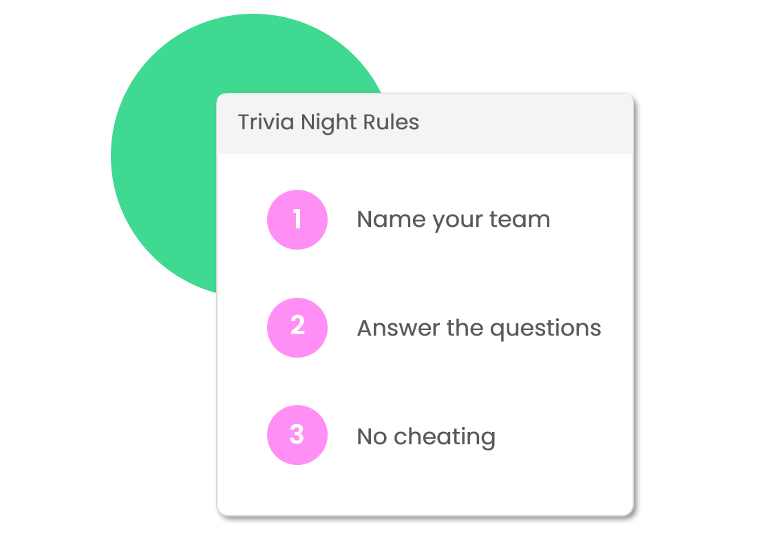 Prepare in just minutes - Everything you need to host your own trivia night is included. With instruction guides, hosting tips, answer sheets, and trivia night rules you're immediately setup for success.Learn more