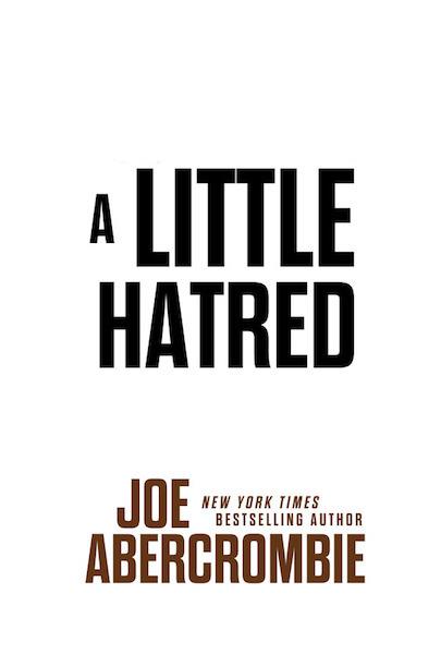 A Little Hatred(Sept 17th) - Joe Abercrombie