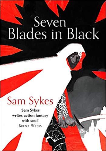Seven Blades in Black - Sam Sykes