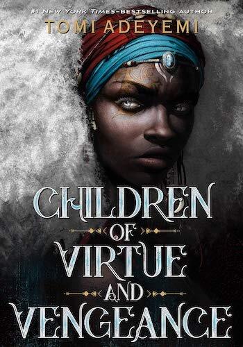 Children of Virtue and Vengeance (Dec 3rd) - Tony Adeyemi