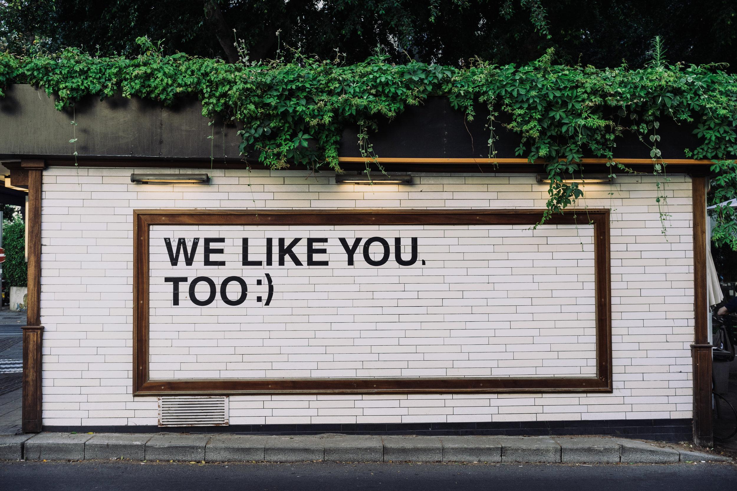 We like you too