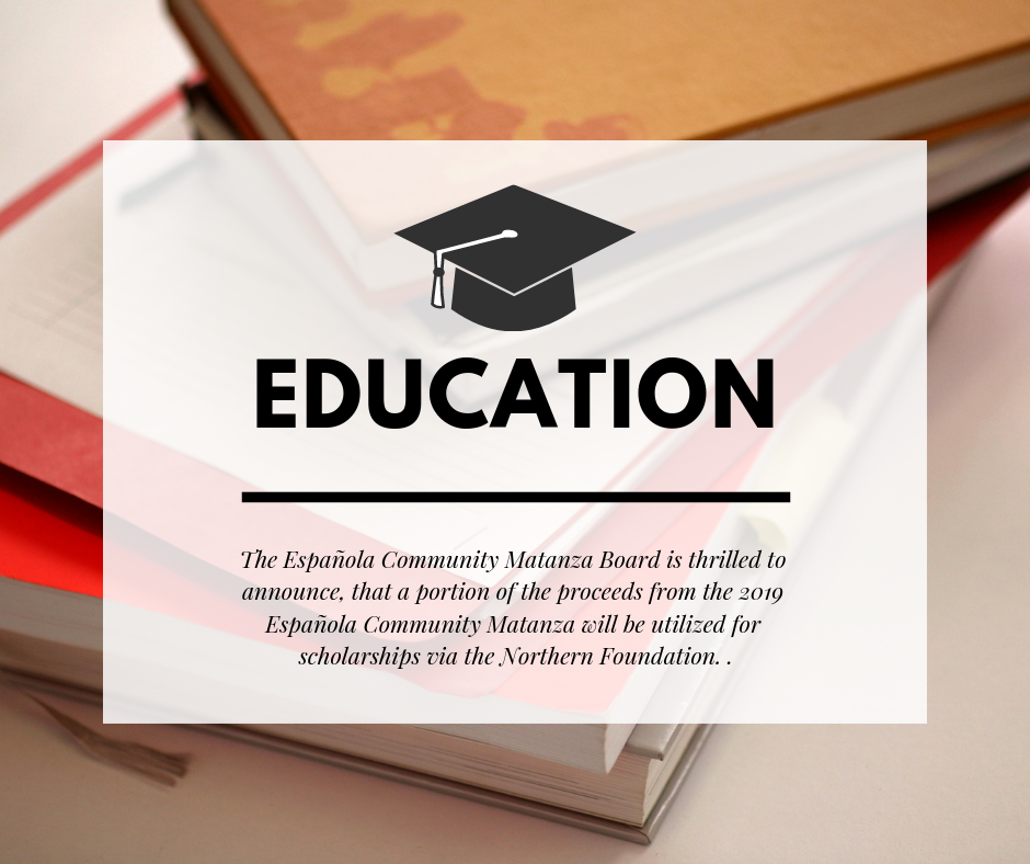 A portion of the proceeds from the 2019 Española Community Matanza will be utilized for scholarships via the Northern Foundation. ..png