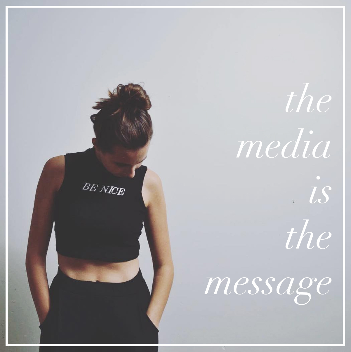 the media is the message - content creation toronto