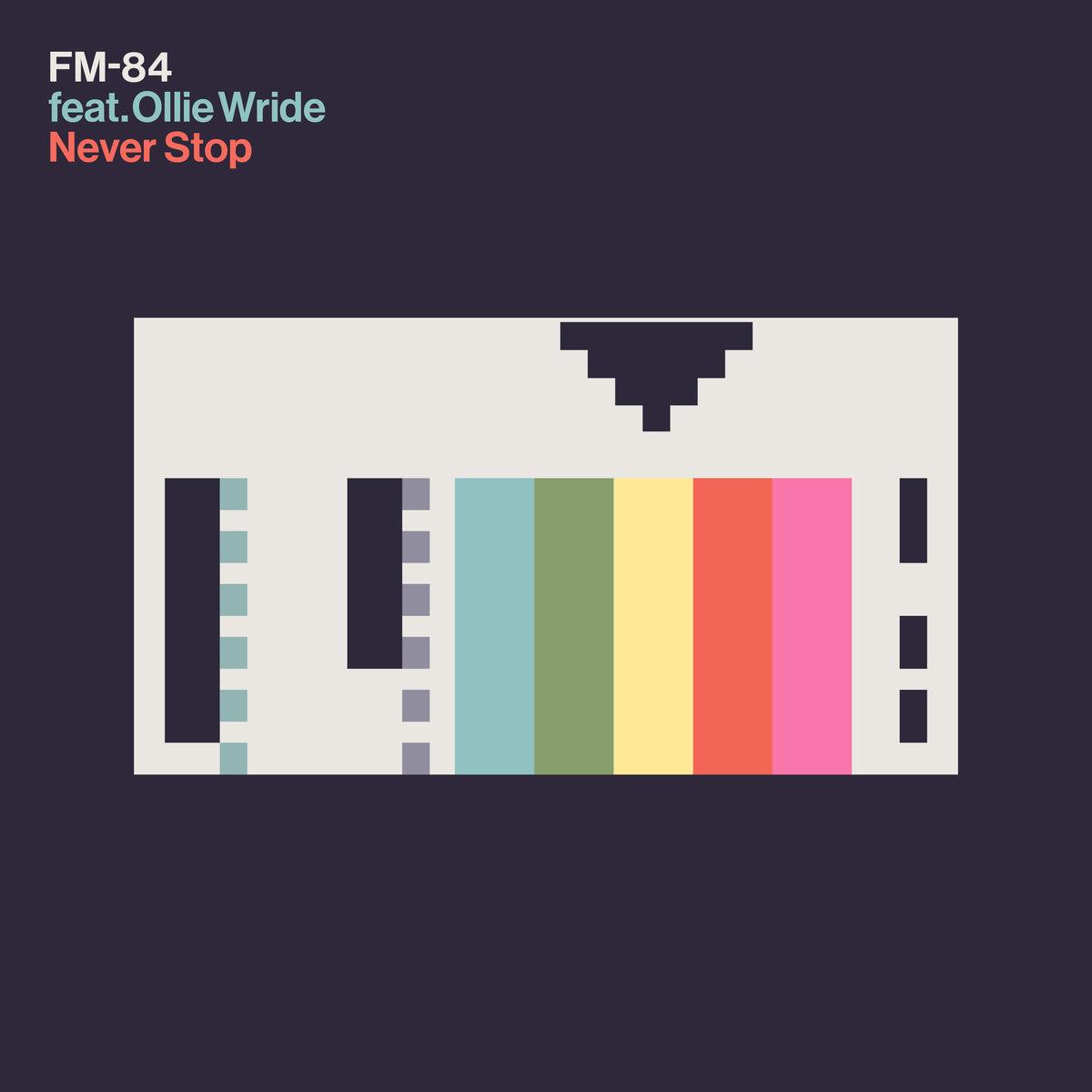 FM-84 - Never Stop