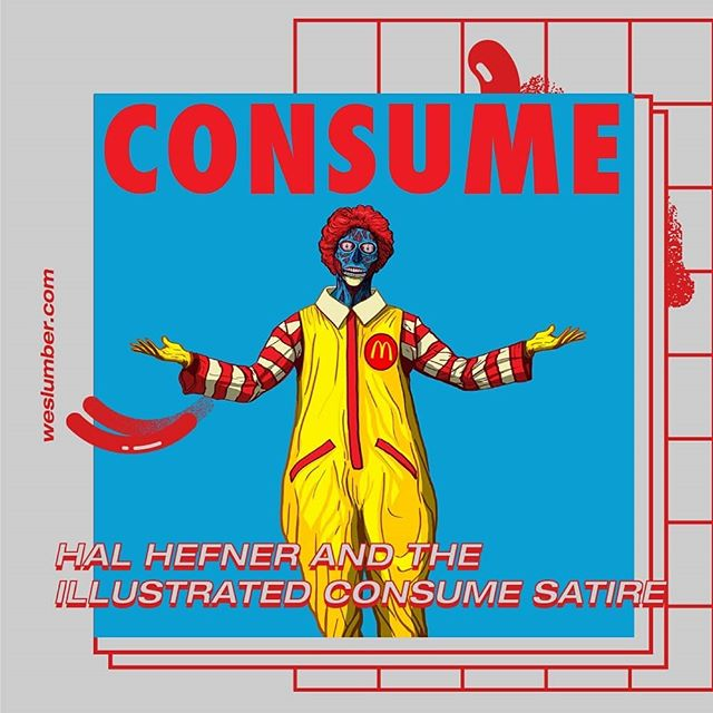 Put your glasses on and discover Hal Hefner's satirical art. Link in bio. • • • • • • #consume #consumerism #mcdonaldsmemes #mcdonalds #halhefner #socialcommentary #satire #politicalmemes #markzuckerbergmemes #reptilianshapeshifters #capitalismsucks #capitalismmemes #donaldtrumpmemes #sicksociety #criticism #theylive #popart #popcultureart #consciousness #satirical #illustration #art