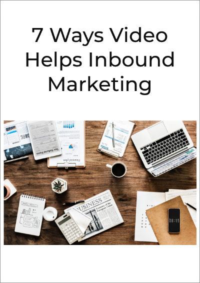 7 Ways Video Helps Inbound Marketing.png
