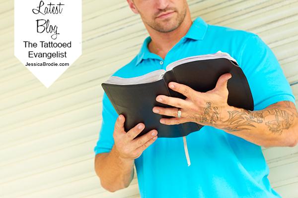 The Tattooed Evangelist, a Blog by Jessica Brodie
