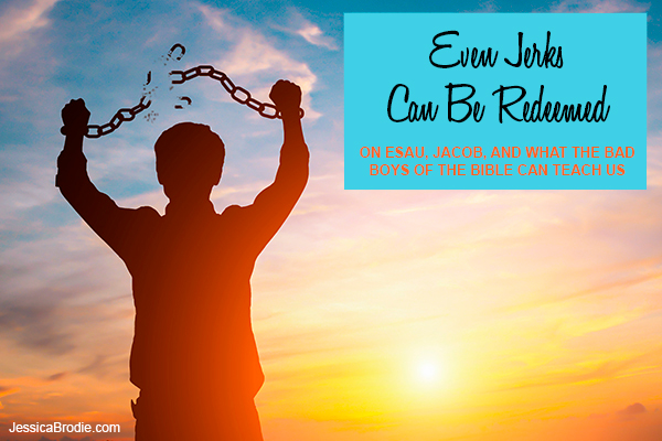 Even Jerks Can Be Redeemed, by Jessica Brodie