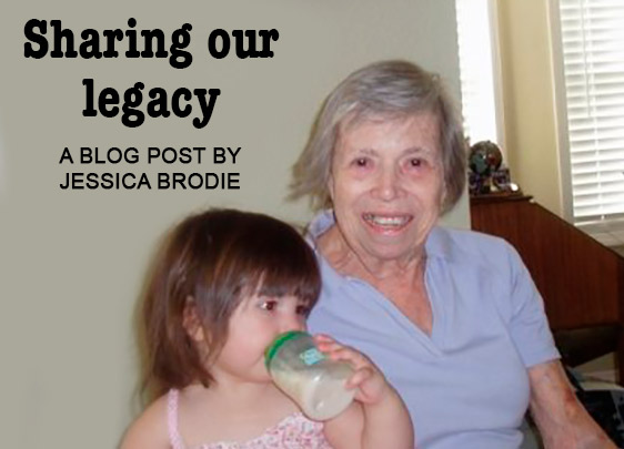 Sharing Our Legacy, a Blog by Jessica Brodie