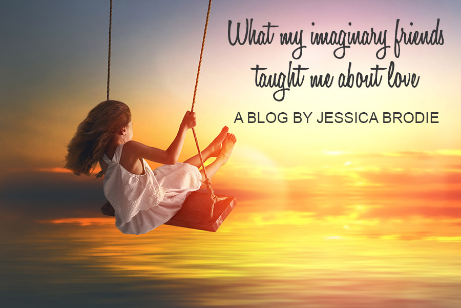 What My Imaginary Friends Taught Me about Love, a Blog-Devotional by Jessica Brodie