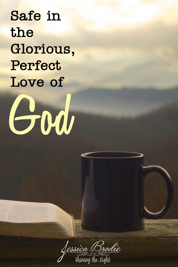 Safe in the glorious, perfect love of God, by Jessica Brodie