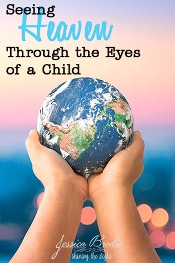 Seeing heaven through the eyes of a child, by Jessica Brodie