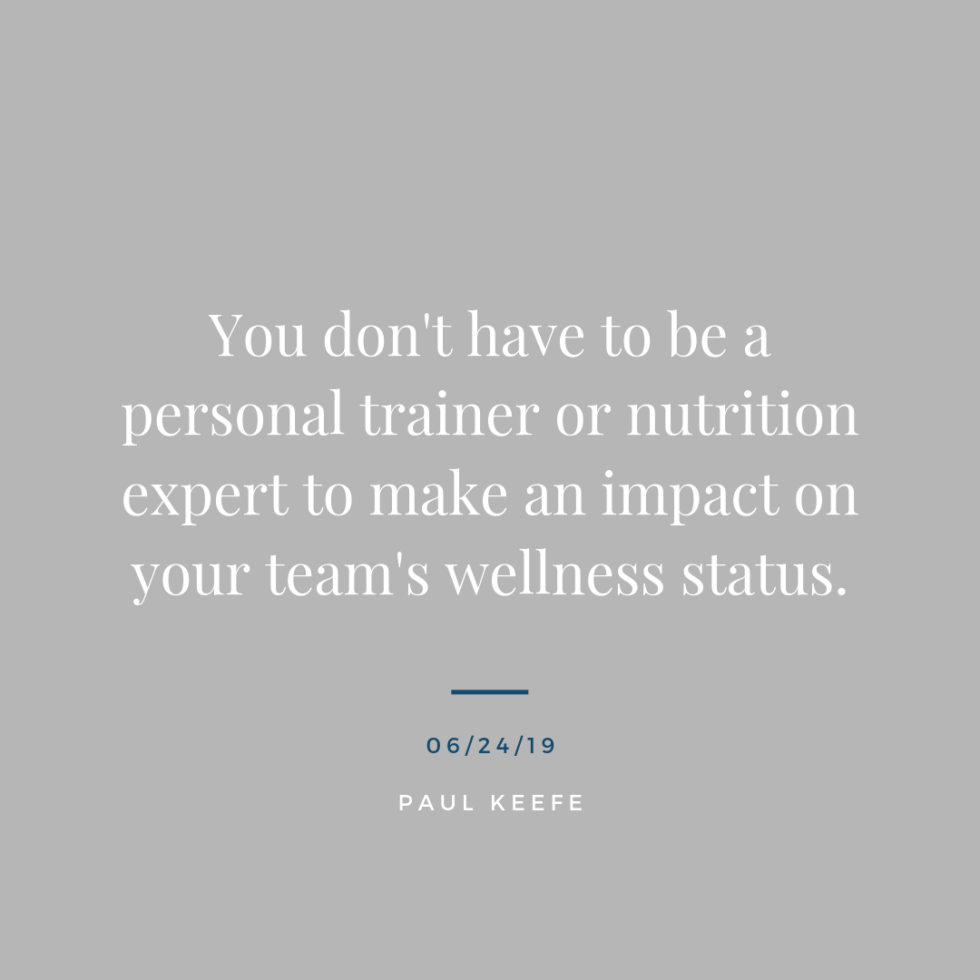 """- You don't have to be a personal trainer or nutrition expert to make an impact on your team's wellness status. Start shifting the culture today by opening conversations in ways that are meaningful to you and your team. Ask questions such as:- How's your energy today?- Are you stressed about anything at work lately?- What goals have you set for this week?- How's that new gym you spoke about a couple weeks ago?- Training for that marathon going well?- Thinking of bringing in a healthy lunch for the team today, I know you love checking new restaurants so thought I'd ask you!- Who wants to join me on a walk at lunch today?Notice that these are just small, yet meaningful nudges. They are sparks. Constant, engaged, and empathic conversation will inevitably start to move people. """"People don't care how much you know until they know how much you care."""" - Theodore Roosevelt"""