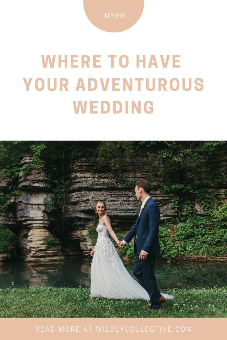 where to have an adventurous wedding. elopement locations