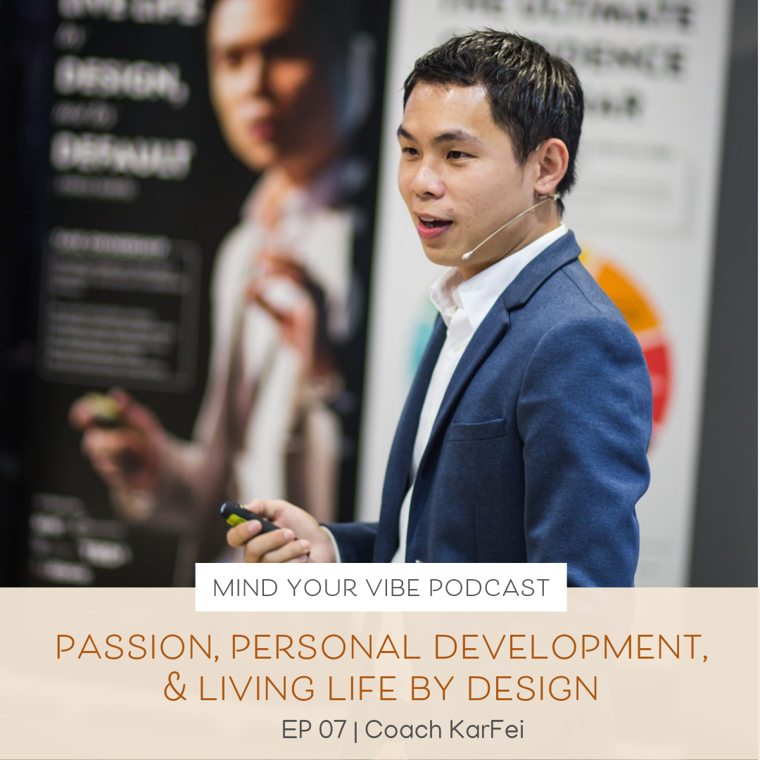 Manifestation podcast_Passion, Personal Development, and Living Life by Design with Coach KarFei