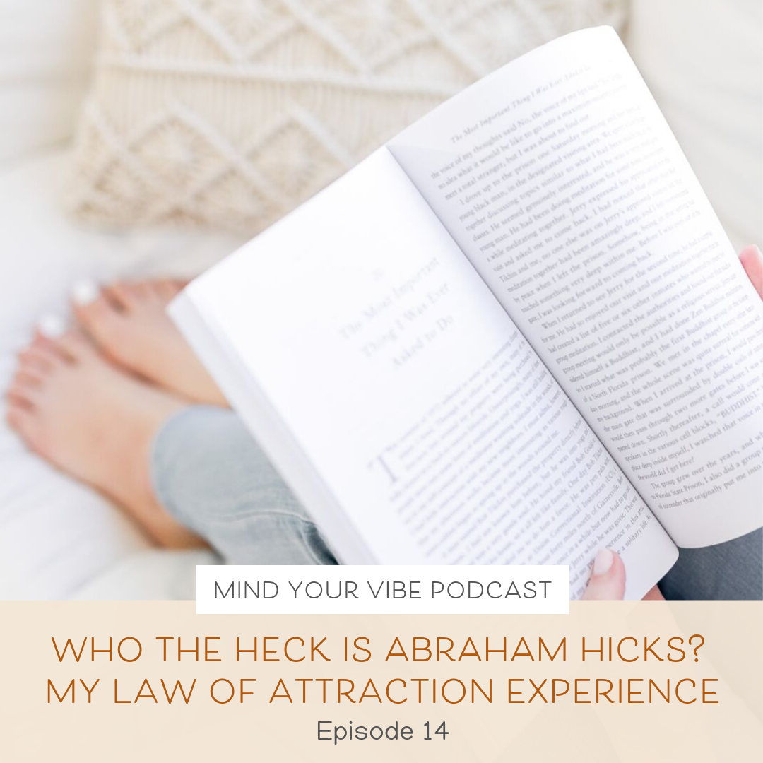 Manifestation podcast_Who the Heck Is Abraham Hicks My Law of Attraction Experience.png