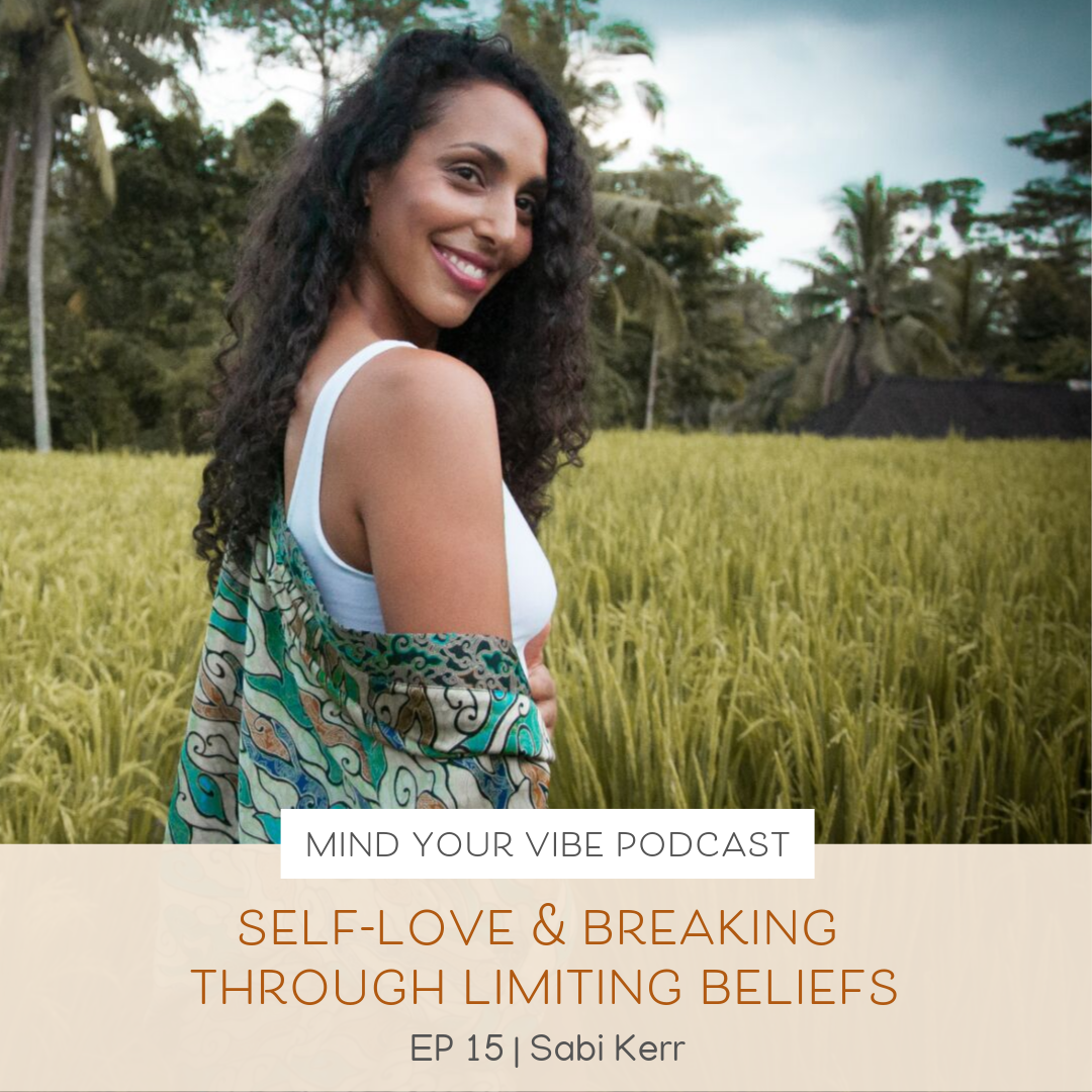 Manifestation podcast_Self-Love & Breaking Through Limiting Beliefs with Sabi Kerr.png