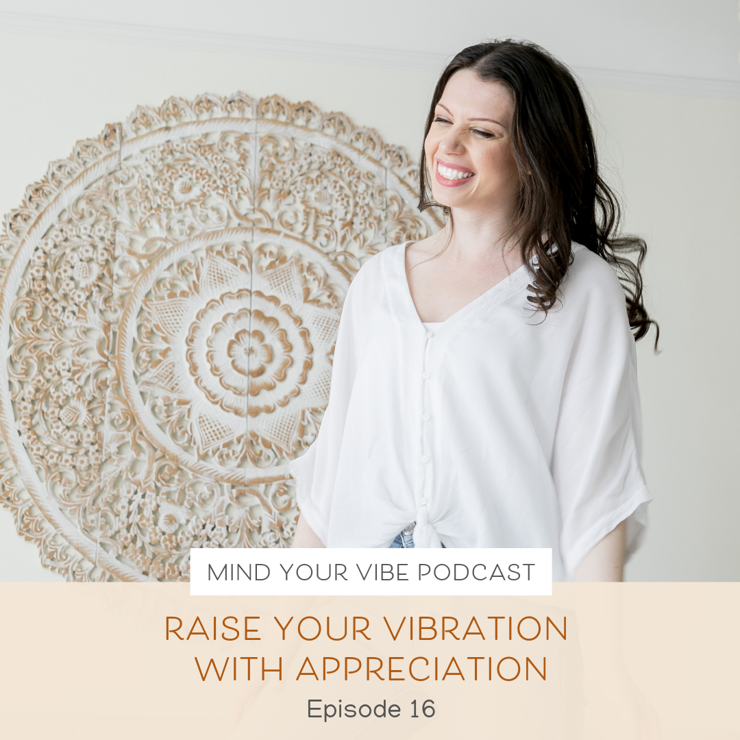 Manifestation podcast_Raise Your Vibration With Appreciation.png