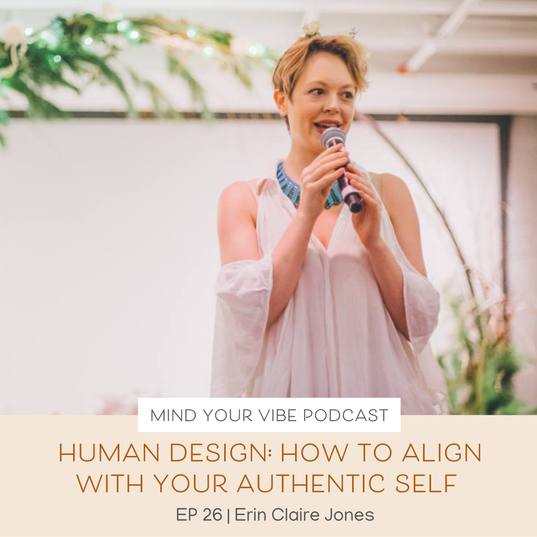 Manifestation podcast_Human Design How to Align with Your Authentic Self with Erin Claire Jones.png