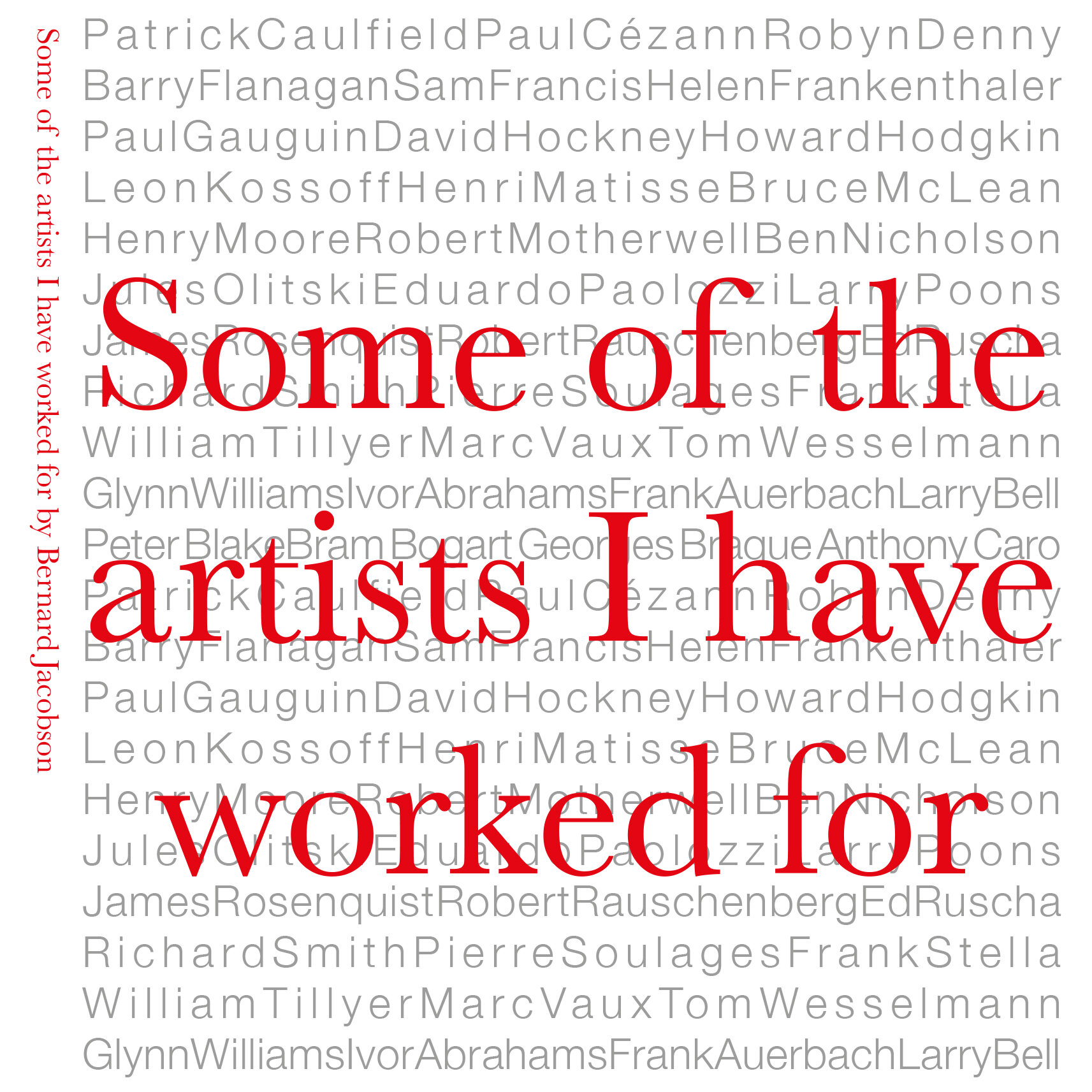 Some of the artists I have worked for - 10th September - 5th October