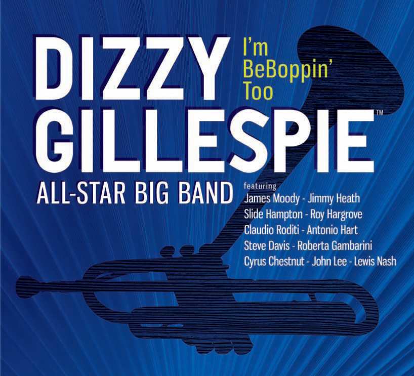 Dizzy Gillespie All-Star Big Band | I'm Beboppin Too - A spirited big band extolling the spirit and energy of jazz great DIZZY GILLESPIE. Long-standing associates James Moody, Jimmy Heath and John Lee mix it up with next-generation all-stars Roy Hargrove, Cyrus Chestnut and Roberta Gambarini, all under the musical direction of arranger Slide Hampton.