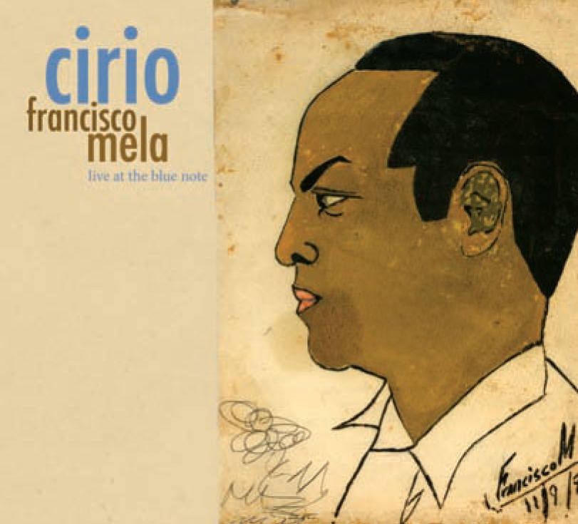Francisco Mela | Cirio - Cuban-born drummer FRANCISCO MELA assembles a superior cast (Jason Moran, Lionel Loueke, Mark Turner and Larry Grenadier) for this live recording, his first, captured at the Blue Note. Together they make music informed by the rhythms of Mela's homeland, yet stylistically inclusive and adventurous in its reach. Mela is a favorite among jazz's elite instrumentalists, all of whom cite his charisma, sophistication, and life-affirming spirit. He brings to this impassioned performance compositions inspired by family – his recently departed father, his newborn son. In the process, he evinces a versatility rare among players. Francisco Mela represents a new breed of jazz cat, one steeped in the rich traditions of musical cultures from near and far, and one whose music confidently leads us onward.