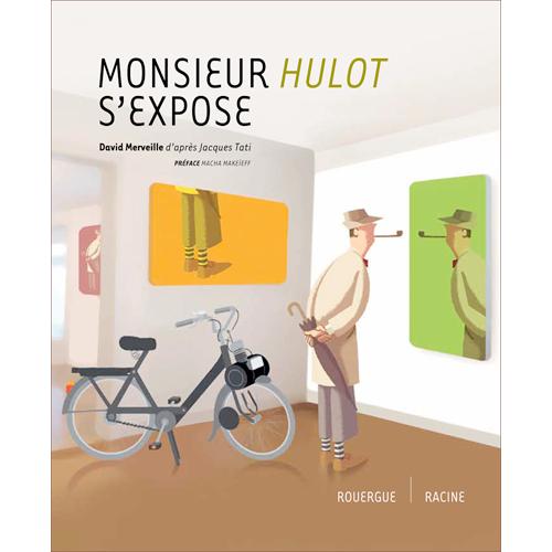 Monsieur Hulot s'expose, éd. du Rouergue/Racine. 2012