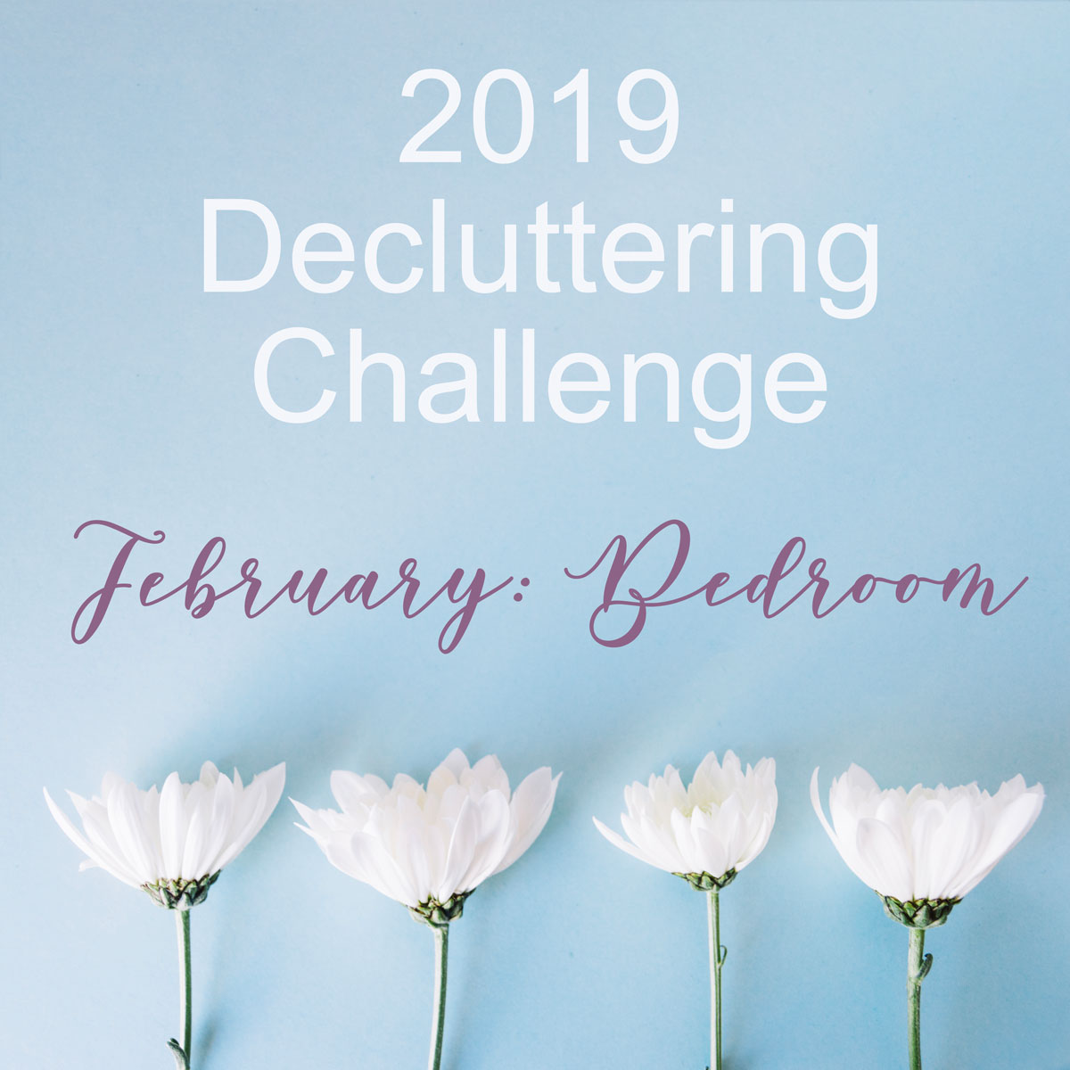 PACountryCrafts 2019 Decluttering Challenge- February we are working on our bedrooms!