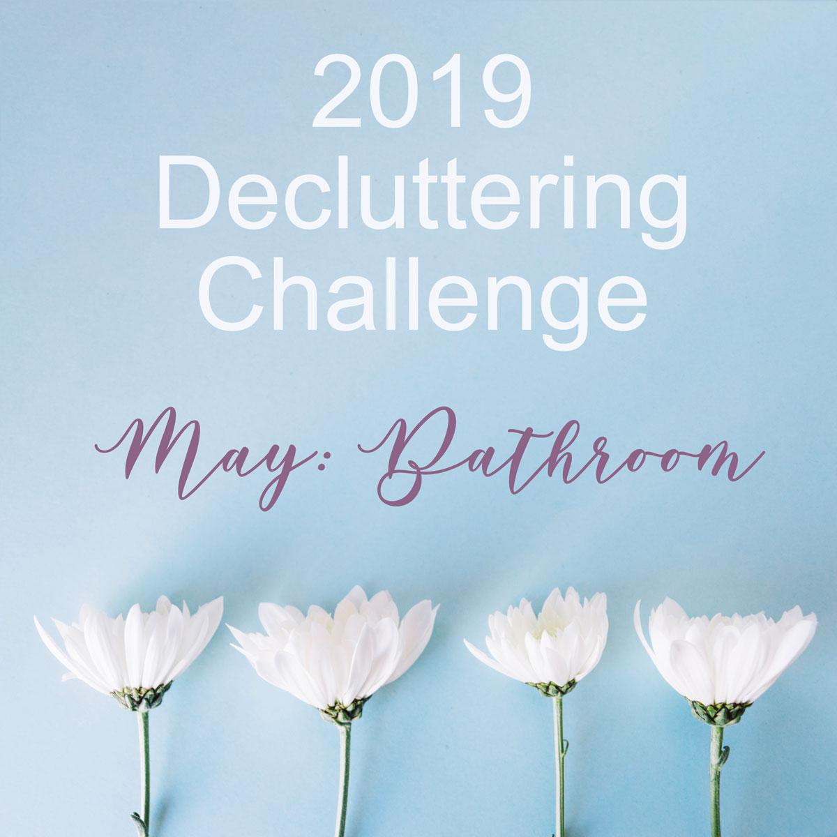 May Decluttering Challenge ~ Bathroom