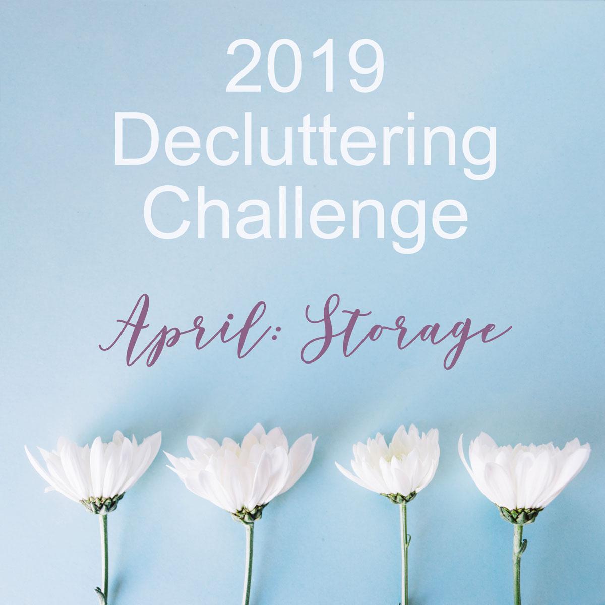 April Decluttering Challenge ~ Storage