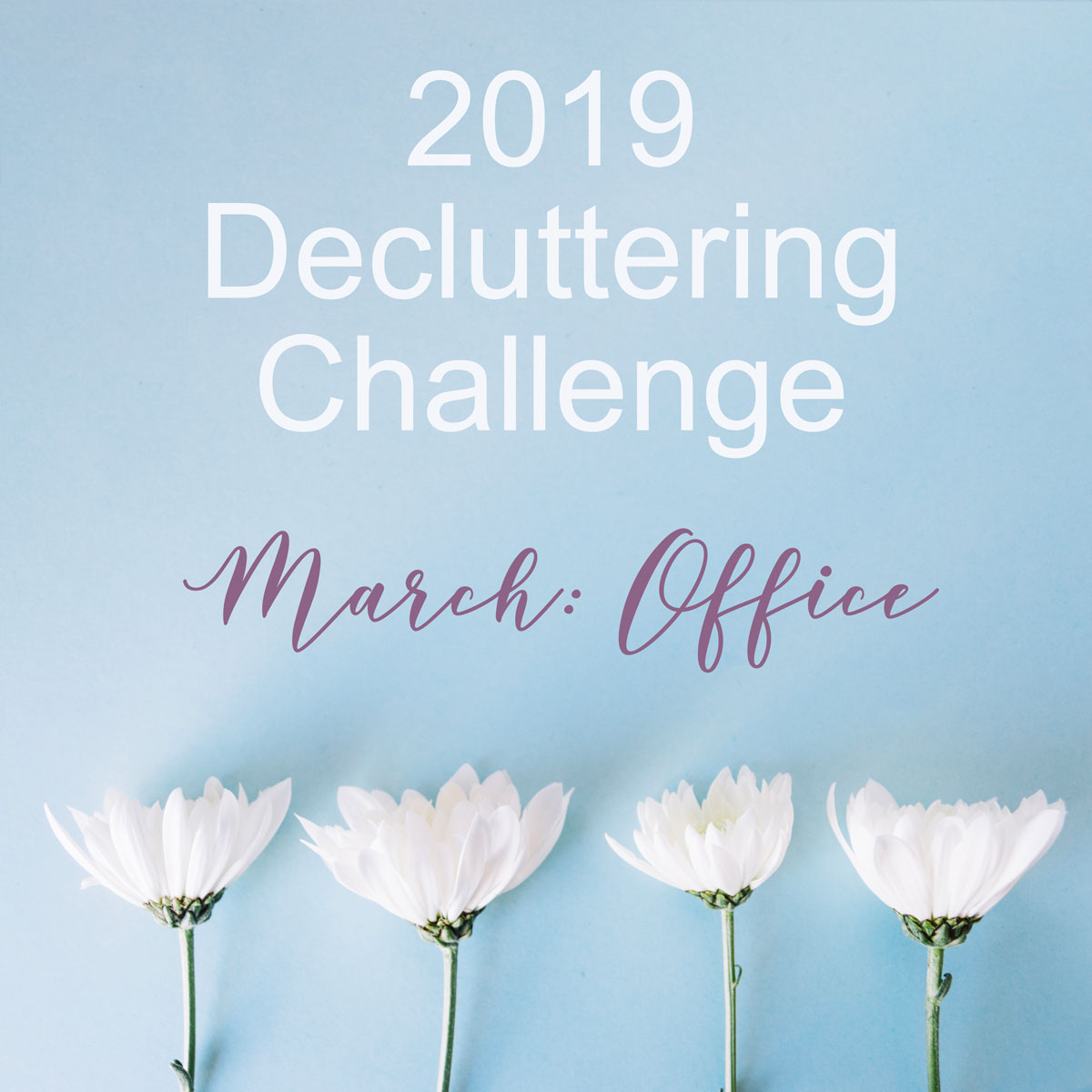 March Decluttering Challenge ~ Office
