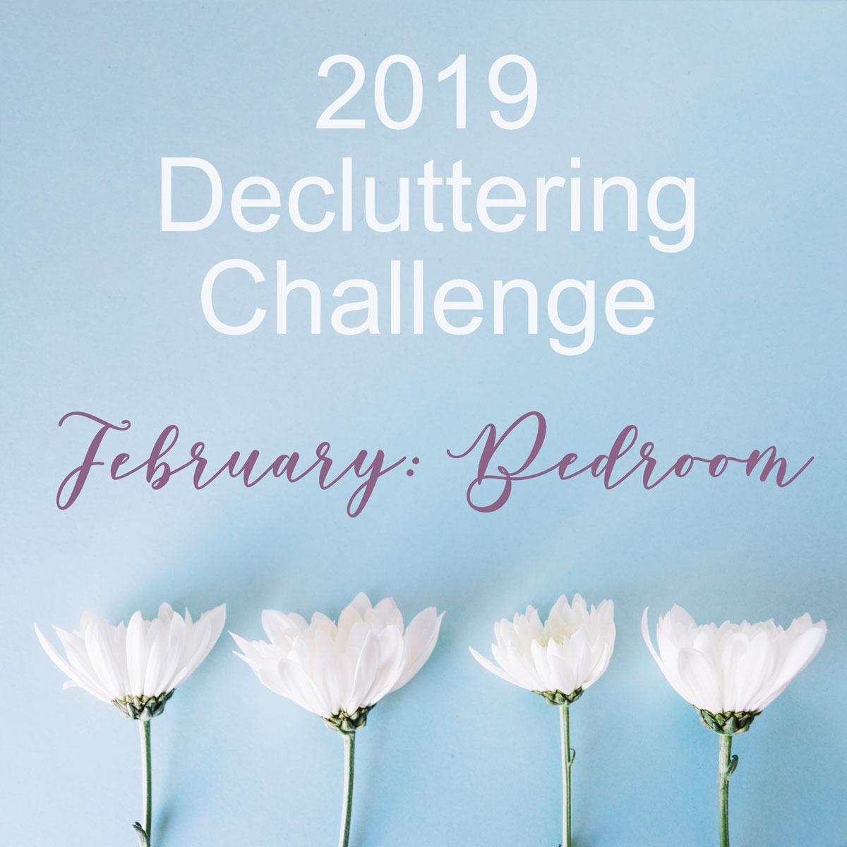 February Decluttering Challenge ~ Bedroom