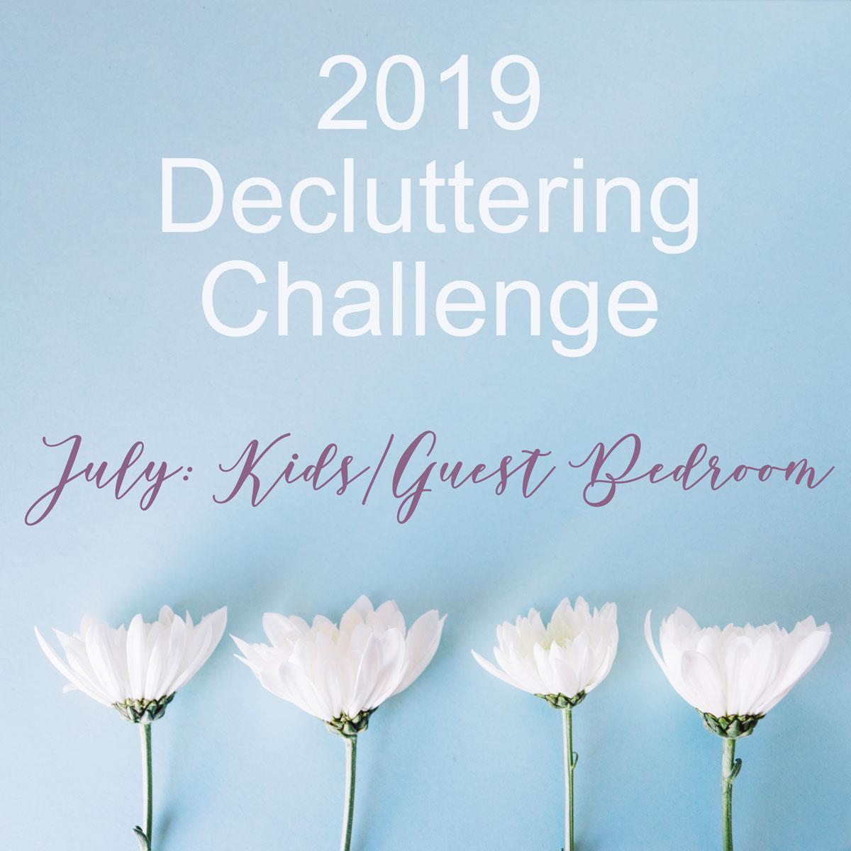 July Decluttering Challenge- kids bedrooms or guest bedrooms