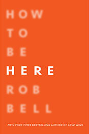 Book cover, How to Be Here