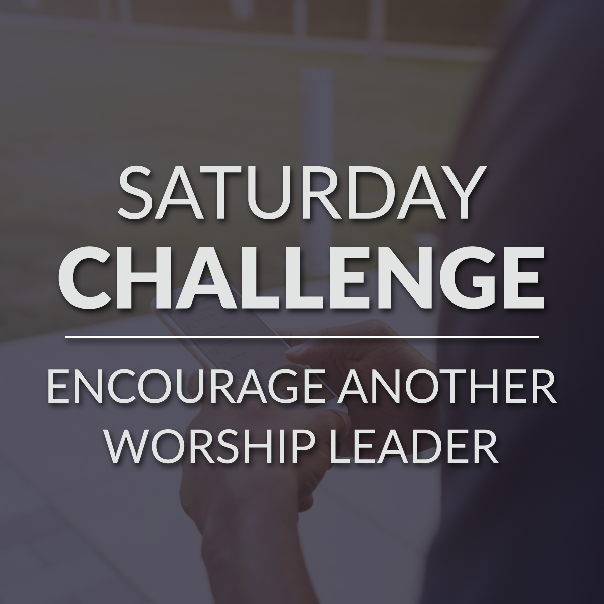 Encourage another worship leader