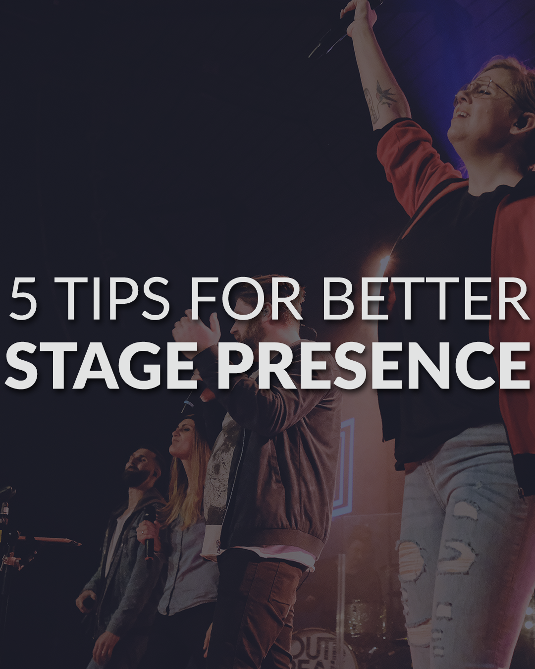 Better stage presence while leading worship