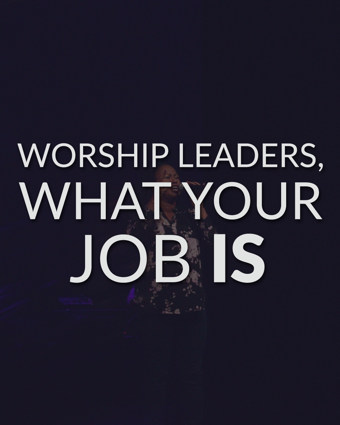 Worship leader responsibilities
