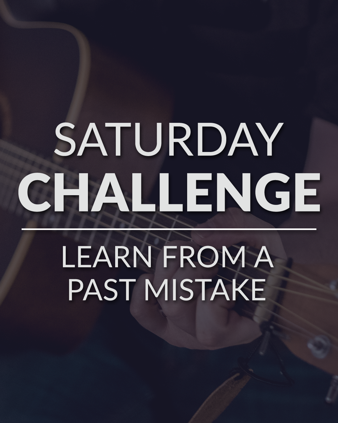 Saturday Challenge - Learn From A Past Mistake