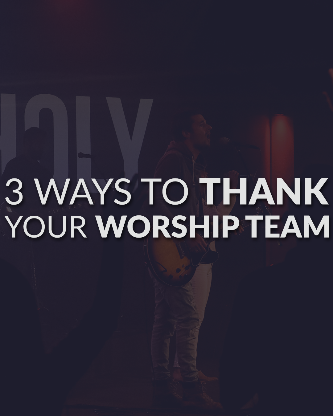 3 Ways To Thank Your Worship Team