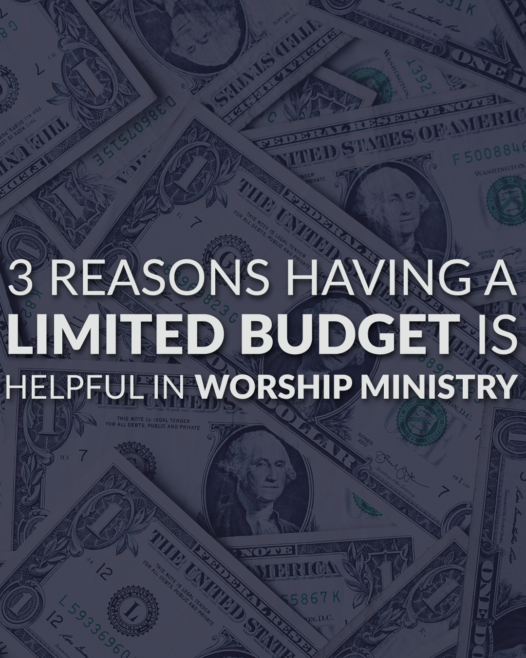 3 Reasons Having A Limited Budget Is Helpful In Worship Ministry