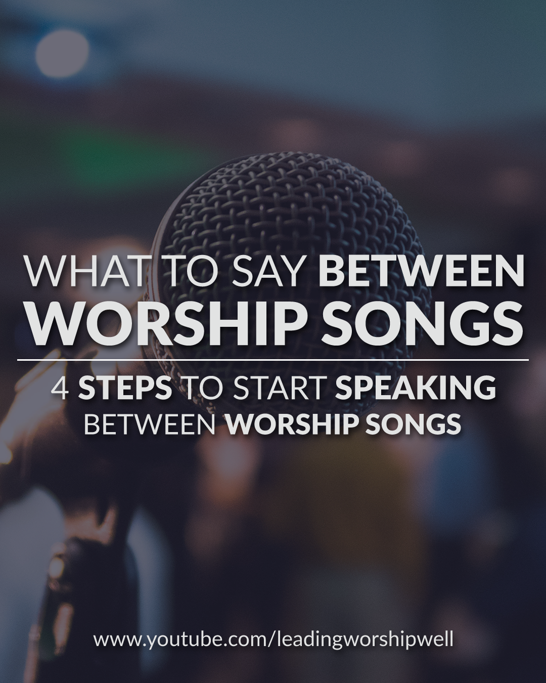 What To Say Between Worship Songs | 4 Steps To Start Speaking Between Worship Songs (Video)