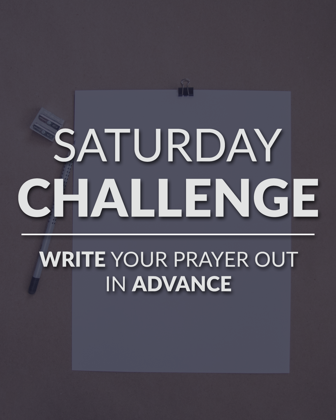 Saturday Challenge - Write Your Prayer Out In Advance