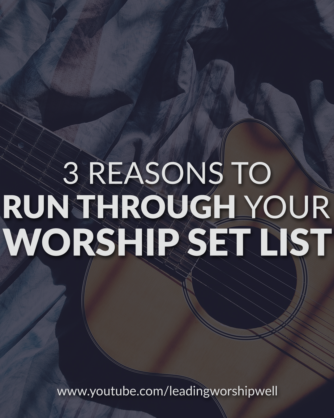 3 Reasons You Need To Run Through Your Worship Set List (Video)
