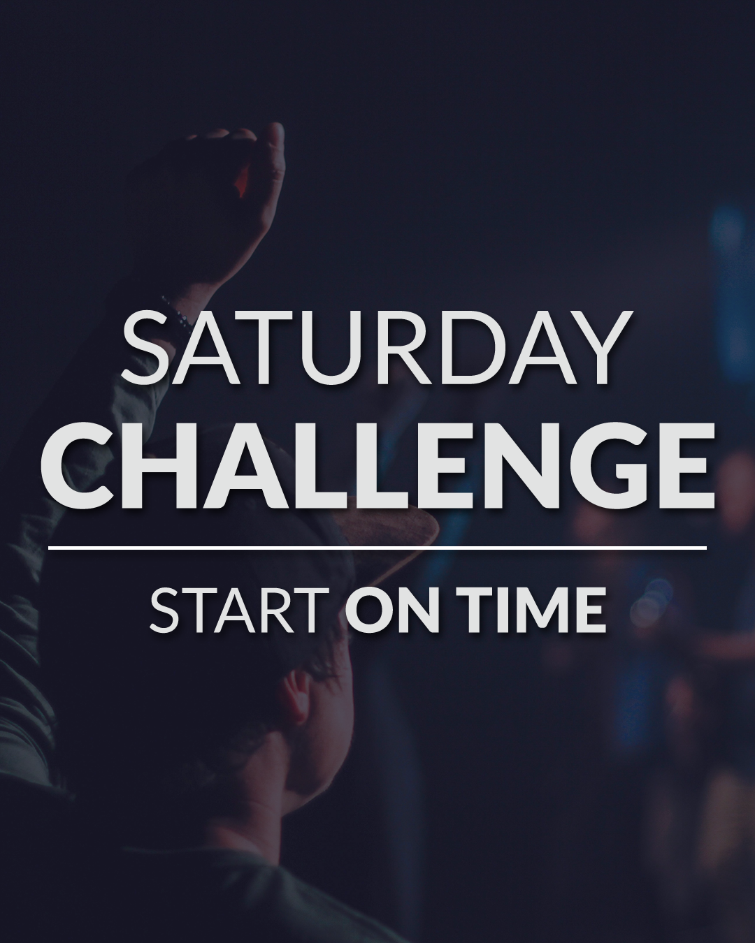 Saturday Challenge - Start On Time