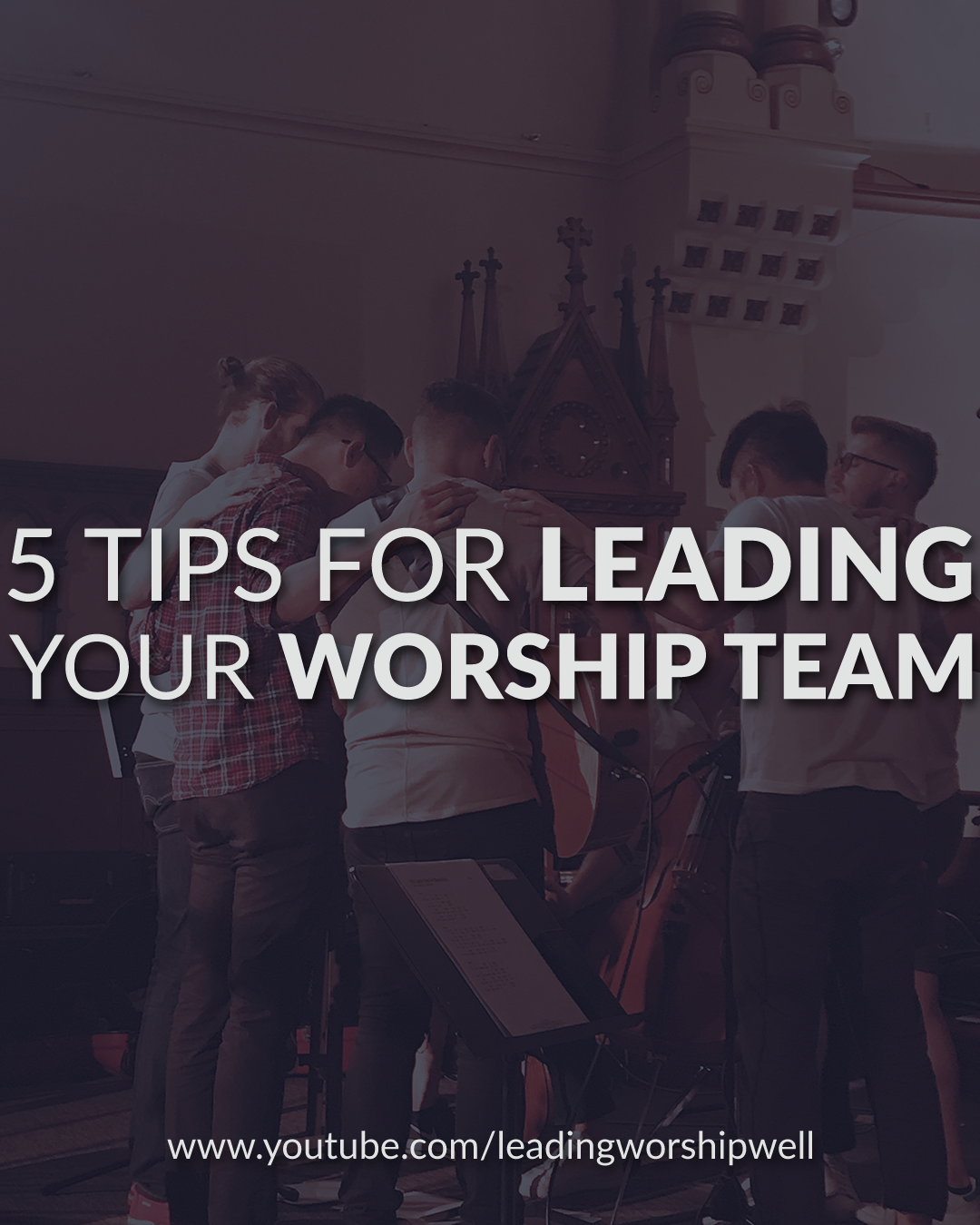 5 Tips For Leading Your Worship Team (Video)