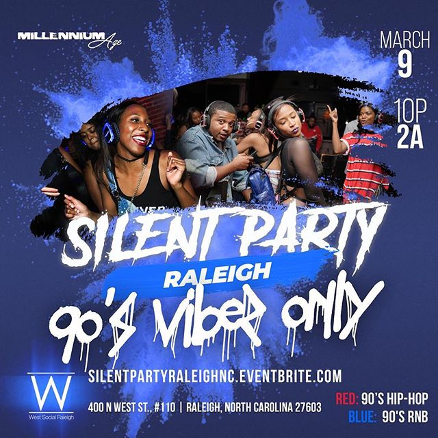 Come Check Us Out on March 9th |Silent Party 🎧🎧 SILENTPARTYRALEIGHNC.EVENTBRITE.COM